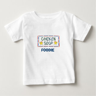 Chicken Soup Baby T-Shirt