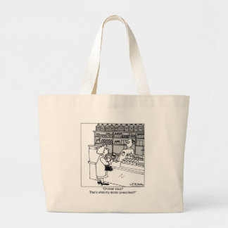 Chicken Soup Is My Prescription? Large Tote Bag