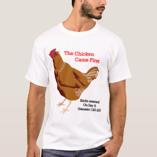 ChickenCameFirst T-Shirt