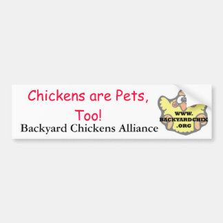 Chickens are Pets, Too! Bumpersticker Bumper Sticker