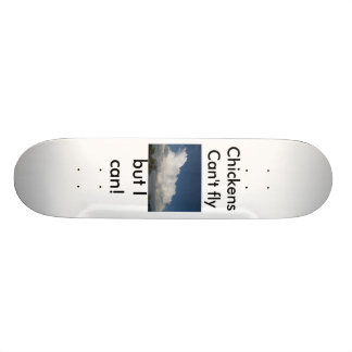 chickens can't fly but I can! Skate Board Decks