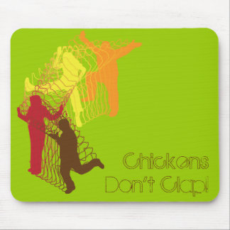 Chickens Don't Clap! Mouse Pad