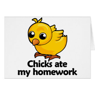 Chicks ate my homework card