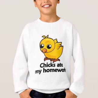 Chicks ate my homework sweatshirt