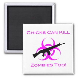 Chicks Can Kill Zombies Too 2 Inch Square Magnet