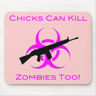 Chicks Can Kill Zombies Too Mouse Pads