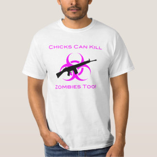 Chicks Can Kill Zombies Too T-shirt