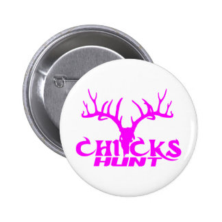 CHICKS DEER HUNT PINBACK BUTTON