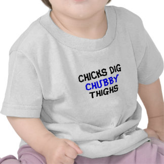 Chicks Dig Chubby Thighs T-Shirt