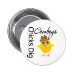 Chicks Dig Cowboys 2 Inch Round Button
