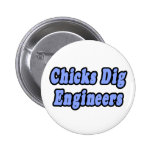 Chicks Dig Engineers 2 Inch Round Button