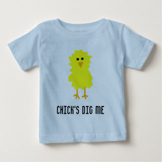 CHICK'S DIG ME BABY T-Shirt