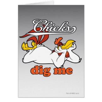Chicks Dig Me Card