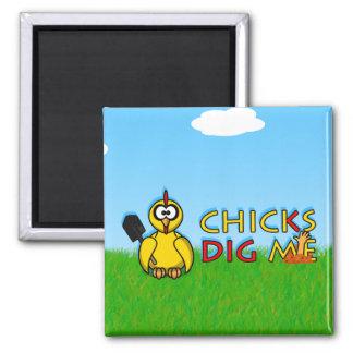 Chicks dig me! fridge magnet