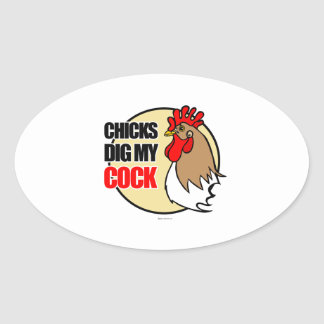Chicks dig my cock- oval sticker
