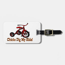 Chicks Dig My Ride Tricycle Bag Tag
