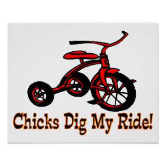 Chicks Dig My Ride Tricycle Poster