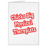 Chicks Dig Physical Therapists Greeting Cards