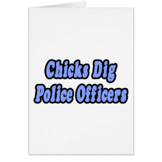 Chicks Dig Police Officers Card
