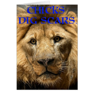 Chicks Dig Scars Card