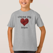 """Chicks Dig Scars"" T-Shirt"