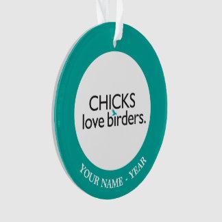 Chicks Love Birders Ornament