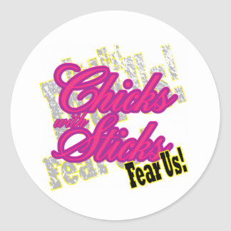 Chicks with Sticks Fear Us Classic Round Sticker