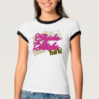 Chicks with Sticks Fear Us T-shirt