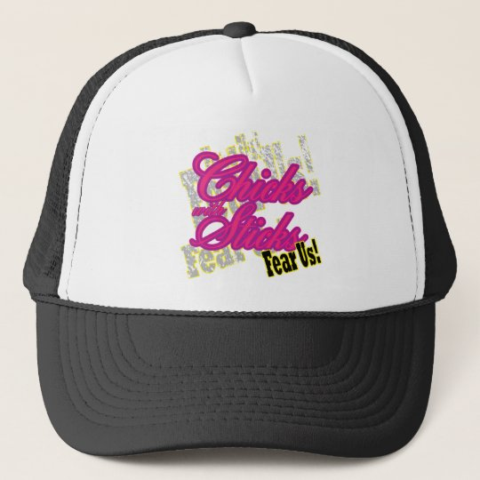 Chicks with Sticks Fear Us Trucker Hat