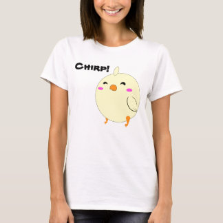 Chicky copy, Chirp! T-Shirt