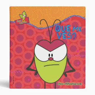 """Chico Chihuahua© Pulga """"Qué me ves? Vinyl Binder"""