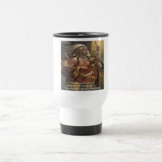 Chief Joseph & Nature Quote Gifts Tees & Cards 15 Oz Stainless Steel Travel Mug
