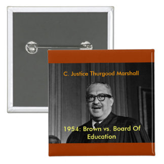 CHIEF JUSTICE THURGOOD MARSHALL, C. Justice Thu... 2 Inch Square Button