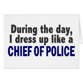 Chief Of Police During The Day Card