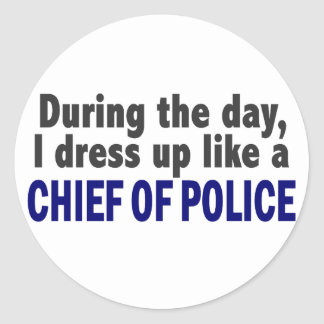 Chief Of Police During The Day Classic Round Sticker