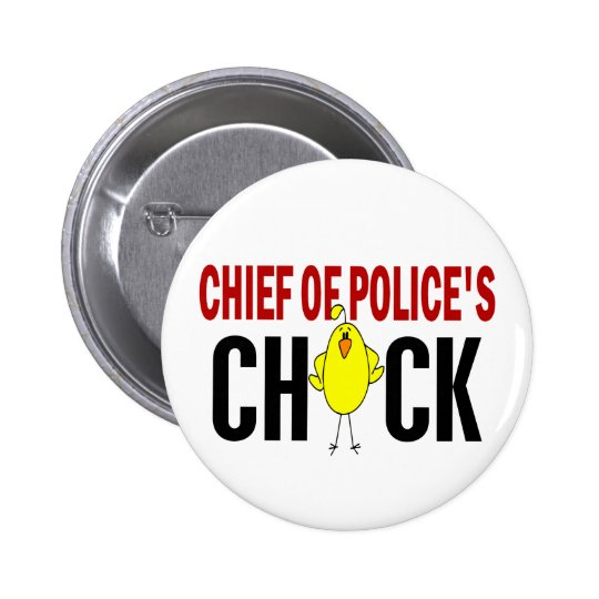 Chief of Police's Chick Pinback Button