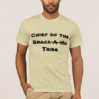 """Chief of the Smack-A-Ho Tribe"" Sledders.com Shirt"