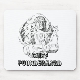 CHIEF POUNDERHARD MOUSE PAD