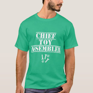 Chief Toy Assembler T-Shirt