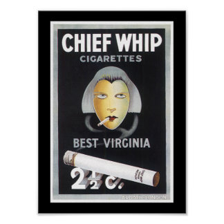 Chief Whip Cigarette Advertisement Poster