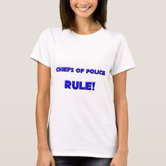 Chiefs Of Police Rule! T-Shirt