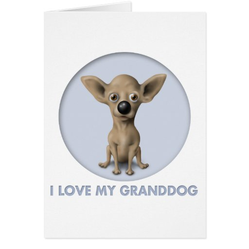 Chihuahua 1 Granddog Greeting Card