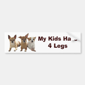 Chihuahua Bumper Sticker My Kids Have 4 Legs