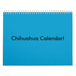 Chihuahua Calendar! Calendar