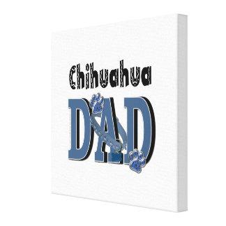 Chihuahua DAD Canvas Print