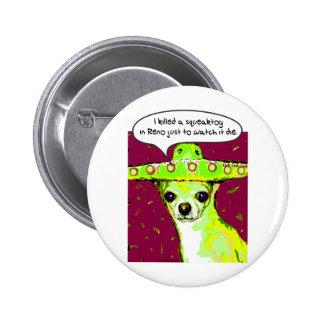 Chihuahua del asesino pins