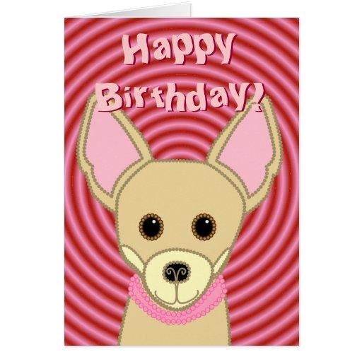 Chihuahua del feliz cumpleaños felicitación