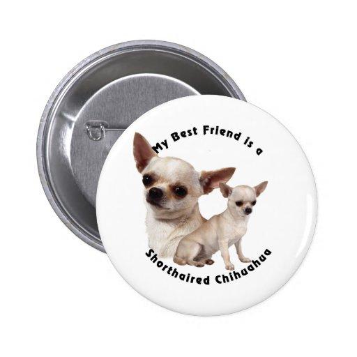 Chihuahua del mejor amigo de pelo corto pin redondo de 2 pulgadas
