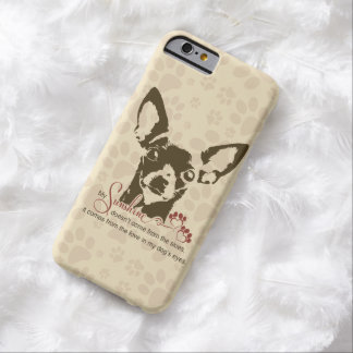 Chihuahua Dog My Sunshine Barely There iPhone 6 Case