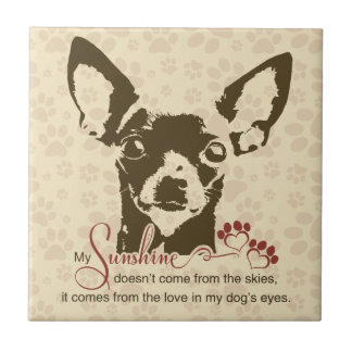 Chihuahua Dog My Sunshine Ceramic Tile